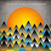 Play & Download Morgenland by Der Dritte Raum | Napster