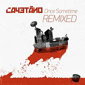 Once Sometime Remixed by Cayetano
