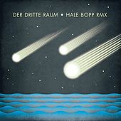 Play & Download Hale Bopp Remix EP by Der Dritte Raum | Napster