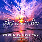 Best of Del Mar, Vol. 5 - 50 Beautiful Chill Sounds by Various Artists