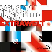 Dark Side of My Room / Trümmerfeld Remixes von Extrawelt