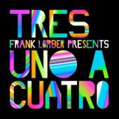Uno A Cuatro feat. Frank Lorber by Tres