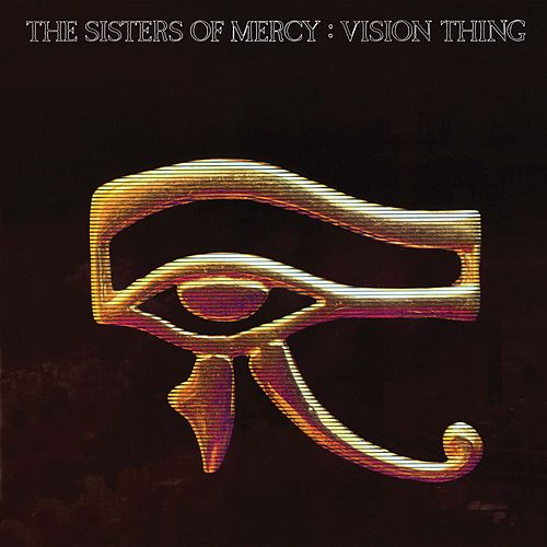 Play & Download Vision Thing by The Sisters of Mercy | Napster