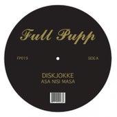 Play & Download Asa Nisi Masa by diskJokke | Napster