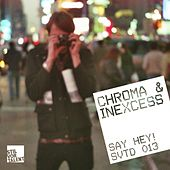 Play & Download Say Hey! by Chroma | Napster