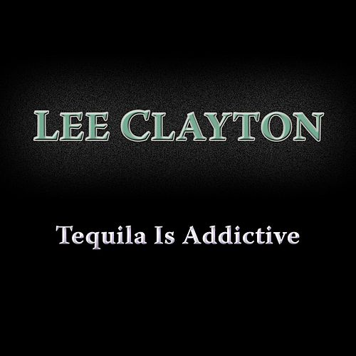 Tequila Is Addictive (Live) by Lee Clayton