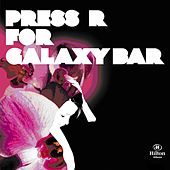 Play & Download Press R For Galaxy Bar by Various Artists | Napster