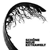 Play & Download Schöne Neue Extrawelt (Digital Extra Tracks) by Extrawelt | Napster
