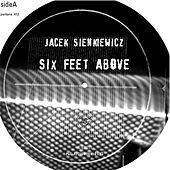 Play & Download Six Feet Above by Jacek Sienkiewicz | Napster