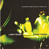 Play & Download Soundtrack From The Duality Double-Play by Larry Heard | Napster