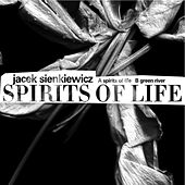 Play & Download Spirits Of Life by Jacek Sienkiewicz | Napster