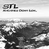 Play & Download Machines Down Low by STL | Napster