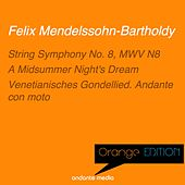 Orange Edition - Mendelssohn: String Symphony No. 8, MWV N8 & A Midsummer Night's Dream by Various Artists