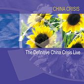 Play & Download The Definitive China Crisis Live by China Crisis | Napster