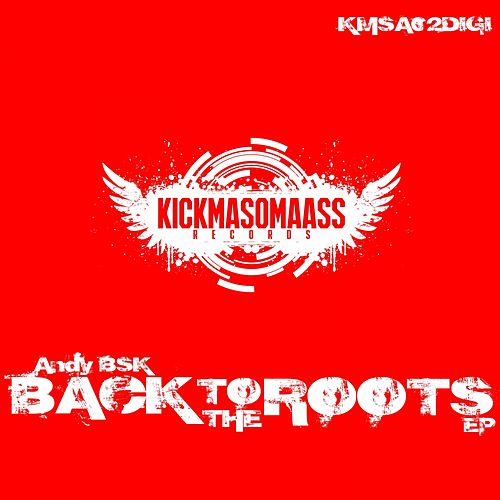 Back to the Roots EP by Andy Bsk