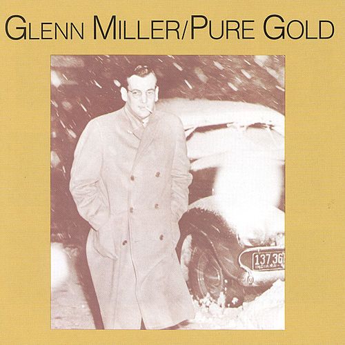 Play & Download Pure Gold by Glenn Miller | Napster