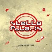 Back to Me - Leo Ryan's Stella Polaris Remix by Jimmy Somerville