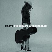 Play & Download Everyday's a Heartbreak by Kady'z | Napster