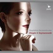 Play & Download Magdalena Baczewska plays Chopin & Szymanowski by Magdalena Baczewska | Napster