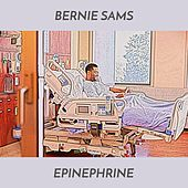 Play & Download Epinephrine by Bernie Sams | Napster
