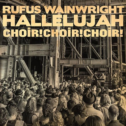 Hallelujah (feat. Choir! Choir! Choir!) by Rufus Wainwright