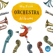 Play & Download My First Orchestra Album by Various Artists | Napster