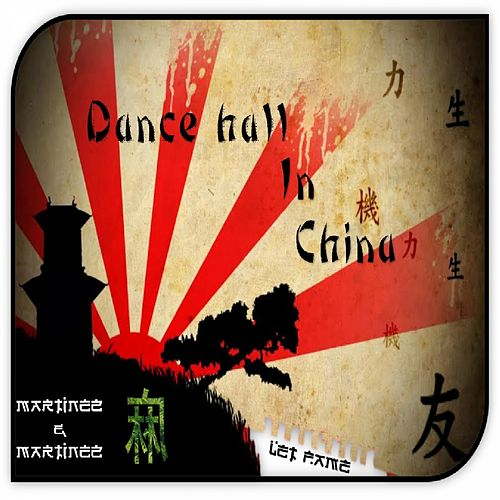 Play & Download Dancehall In China by Martinez | Napster