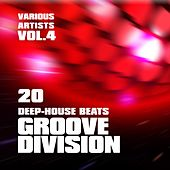 Play & Download Groove Division (20 Deep-House Beats), Vol. 4 by Various Artists | Napster