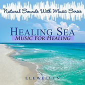 Healing Sea - Music for Healing by Llewellyn