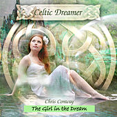 Play & Download Celtic Dreamer - The Girl in the Dream by Chris Conway | Napster