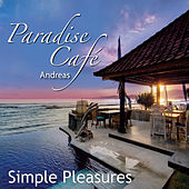 Play & Download Paradise Cafe - Simple Pleasures by Andreas | Napster