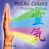 Play & Download Reiki Colors - Dream Colors by Andreas | Napster