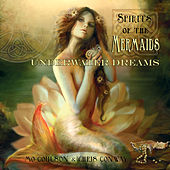 Play & Download Spirits of the Mermaids - Underwater Dreams by Chris Conway | Napster