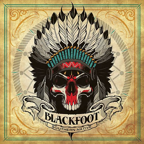 Play & Download Southern Native by Blackfoot | Napster