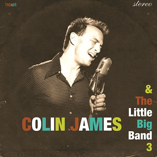 Play & Download The Little Big Band 3 by Colin James | Napster