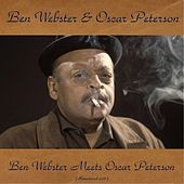 Ben Webster Meets Oscar Peterson (Remastered 2016) von Ben Webster