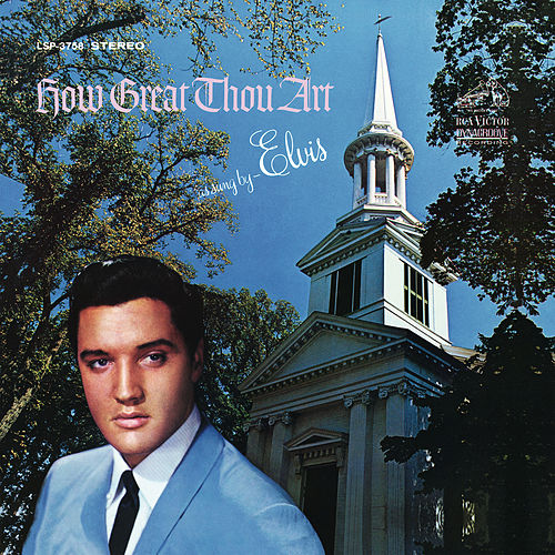 Play & Download How Great Thou Art by Elvis Presley | Napster