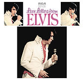 Love Letters from Elvis by Elvis Presley