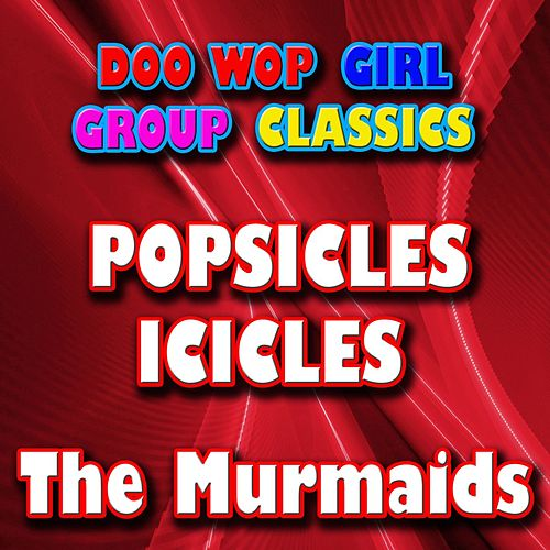 Popsicles & Icicles by The Murmaids