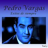 Play & Download Éxitos de Siempre, Vol. 2 by Pedro Vargas | Napster