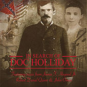 Play & Download In Search of Doc Holliday (Official Soundtrack) by Various Artists | Napster