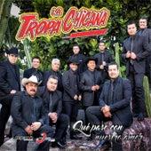 Play & Download Que Paso Con Nuestro Amor by La Tropa Chicana | Napster