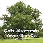 Play & Download Oak Records from the 80's Vol. 1 by Various Artists | Napster