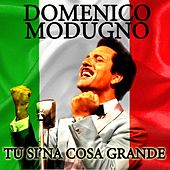 Play & Download Tu si'na cosa grande by Domenico Modugno | Napster