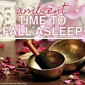 Play & Download Ambient Time to fall Asleep by Various Artists | Napster