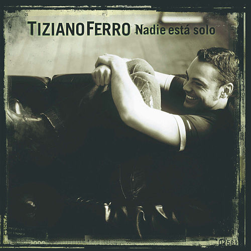 Play & Download Nadie està solo by Tiziano Ferro | Napster