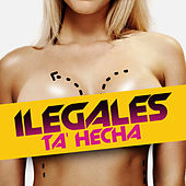 Play & Download Ta' Hecha by Ilegales | Napster