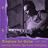 Play & Download Creations for Guitar (1949 - 1959) by Bud Shank | Napster
