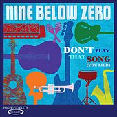 Play & Download Don't Play That Song (You Lied) by Nine Below Zero | Napster