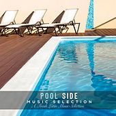 Play & Download Pool Side Music Selection: A Fresh Latin Music Selection by Various Artists | Napster